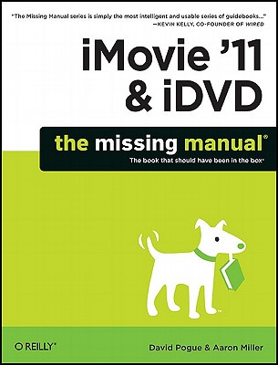 Imovie '11: the Missing Manual By Pogue, David/ Miller, Aaron